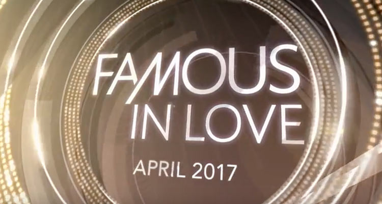 Neue Serie: Famous in Love
